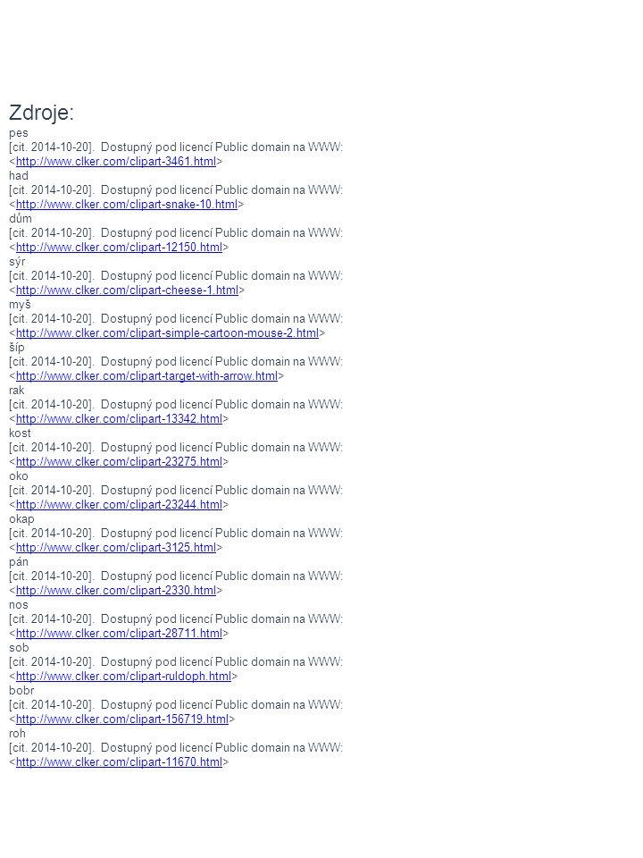 Zdroje: pes. [cit. 2014-10-20]. Dostupný pod licencí Public domain na WWW: <http://www.clker.com/clipart-3461.html>